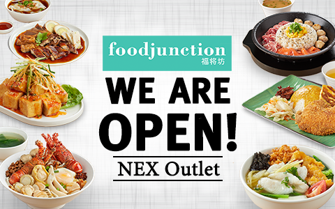 Now Open | Food Junction NEX Outlet